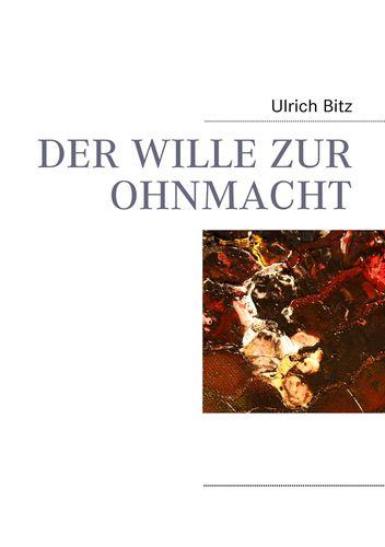 DER WILLE ZUR OHNMACHT
