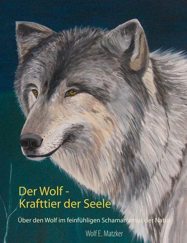 Der Wolf - Krafttier der Seele