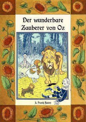 Der wunderbare Zauberer von Oz - Die Oz-Bücher Band 1