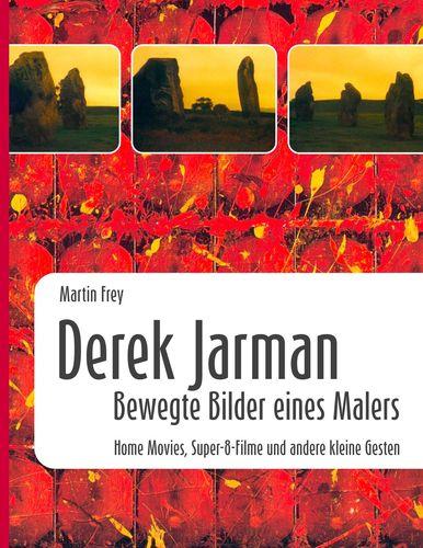 Derek Jarman - Bewegte Bilder eines Malers