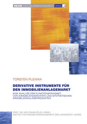 Derivative Instrumente für den Immobilienanlagemarkt