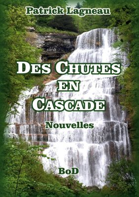 DES CHUTES EN CASCADE