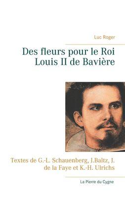 Des fleurs  pour le Roi Louis II de Bavière