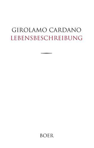 Des Girolamo Cardano eigene Lebensbeschreibung