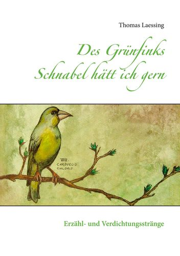 Des Grünfinks Schnabel hätt ich gern