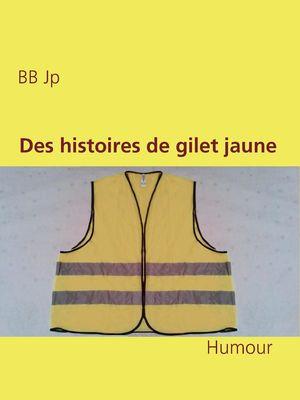 Des histoires de gilet jaune