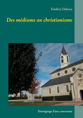 Des médiums au christianisme