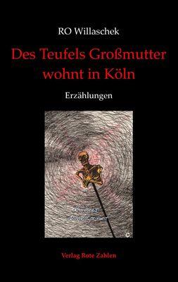 Des Teufels Großmutter wohnt in Köln