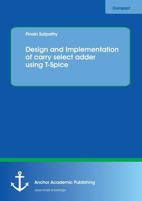 Design and Implementation of carry select adder using T-Spice
