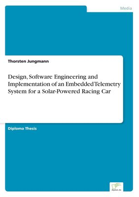 Design, Software Engineering and Implementation of an Embedded Telemetry System for a Solar-Powered Racing Car