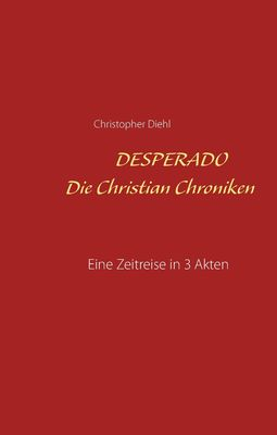 Desperado Die Christian Chroniken