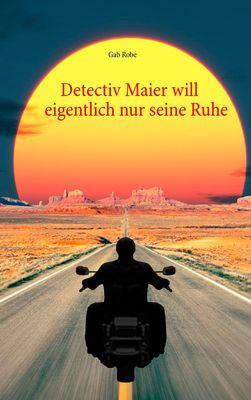 Detectiv Maier will eigentlich nur seine Ruhe