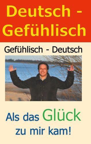 Deutsch - Gefühlisch / Gefühlisch - Deutsch