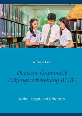 Deutsche Grammatik Prüfungsvorbereitung B1/B2