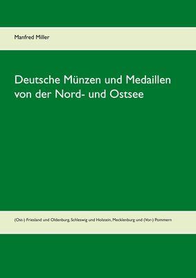 Deutsche Münzen und Medaillen von der Nord- und Ostsee