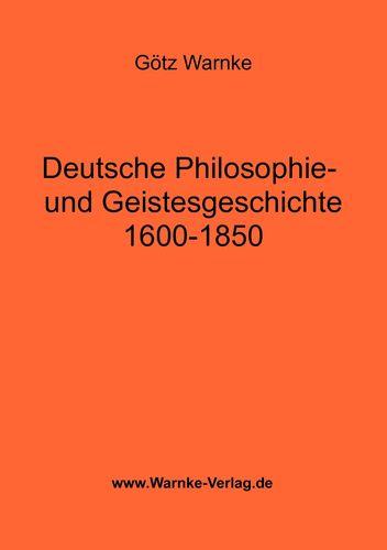 Deutsche Philosophie- und Geistesgeschichte 1600-1850