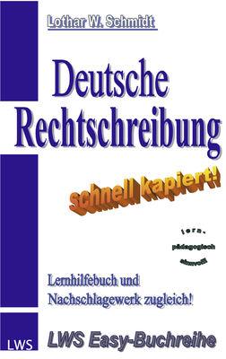 Deutsche Rechtschreibung - schnell kapiert!