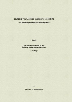 Deutsche Verfassungs- und Rechtsgeschichte Band I