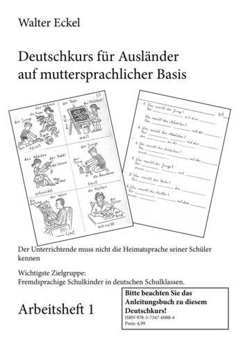 Deutschkurs für Ausländer auf muttersprachlicher Basis - Arbeitsheft 1