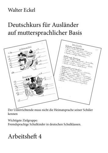Deutschkurs für Ausländer auf muttersprachlicher Basis - Arbeitsheft 4