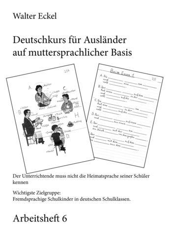 Deutschkurs für Ausländer auf muttersprachlicher Basis - Arbeitsheft 6