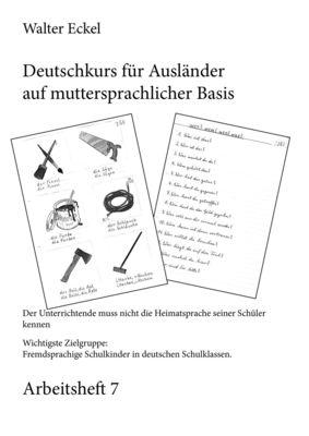 Deutschkurs für Ausländer auf muttersprachlicher Basis - Arbeitsheft 7
