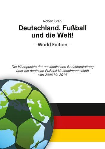 Deutschland, Fußball und die Welt! World Edition