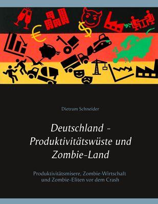 Deutschland - Produktivitätswüste und Zombie-Land