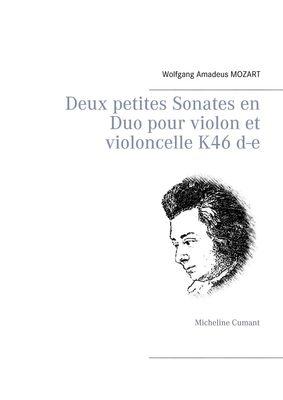 Deux petites Sonates en Duo pour violon et violoncelle K46 d-e