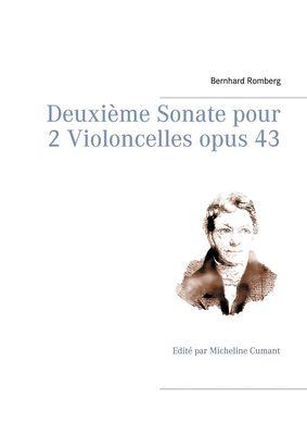 Deuxième Sonate pour 2 Violoncelles opus 43