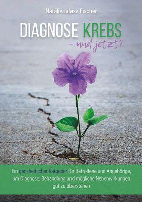 Diagnose Krebs - und jetzt?