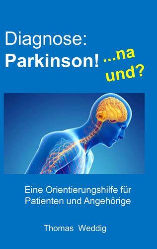 Diagnose: Parkinson!    ... na und?