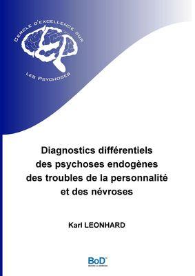 Diagnostics différentiels des psychoses endogènes, des troubles de la personnalité et des névroses