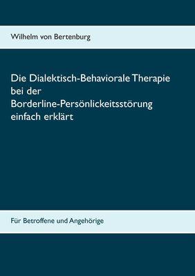 Dialektisch-Behaviorale Therapie bei der Borderline-Persönlichkeitsstörung einfach erklärt