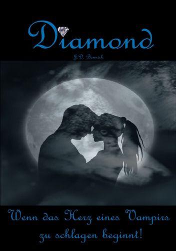 Diamond - Wenn das Herz eines Vampirs zu schlagen beginnt!