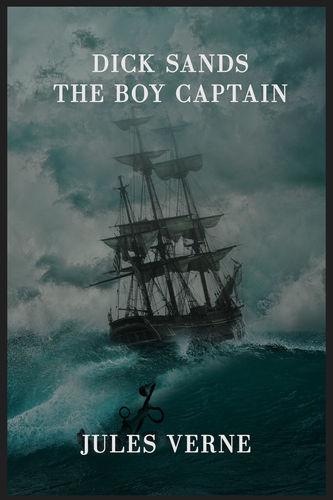 Dick Sands the Boy Captain