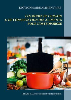 Dictionnaire alimentaire des modes de cuisson et de conservation des aliments pour le traitement diététique de l'ostéoporose