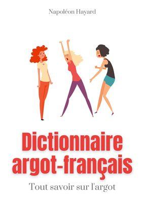 Dictionnaire Argot-Français