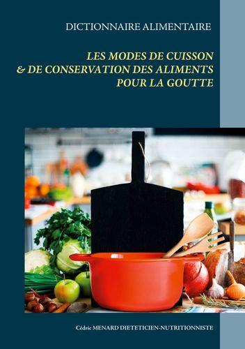 Dictionnaire des modes de cuisson et de conservation des aliments pour le traitement diététique de la goutte