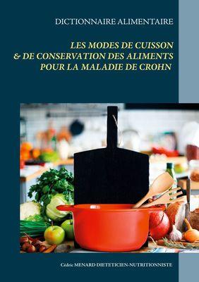 Dictionnaire des modes de cuisson et de conservation des aliments pour le traitement diététique de la maladie de Crohn