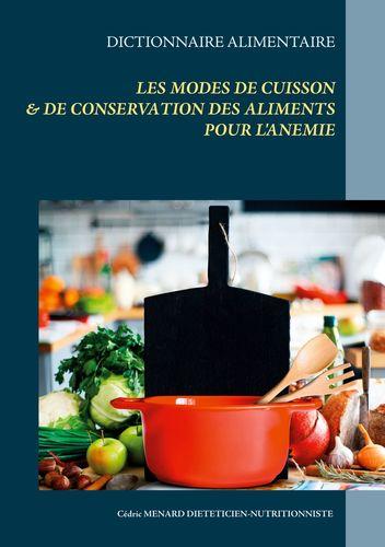 Dictionnaire des modes de cuisson et de conservation des aliments pour le traitement diététique de l'anémie