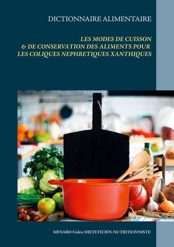 Dictionnaire des modes de cuisson et de conservation des aliments pour les coliques néphrétiques xanthiques