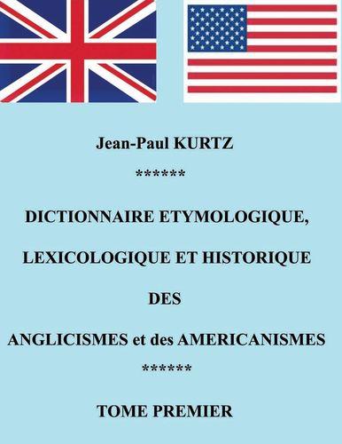 Dictionnaire Etymologique des Anglicismes et des Américanismes
