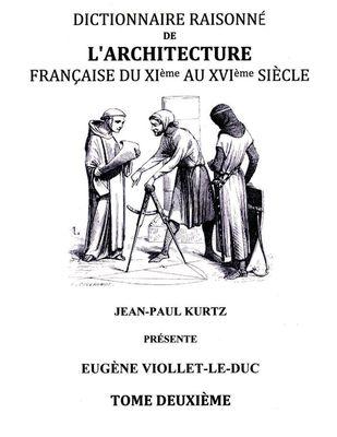 Dictionnaire Raisonné de l'Architecture Française du XIe au XVIe siècle Tome II