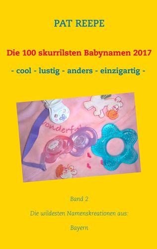Die 100 skurrilsten Babynamen 2017