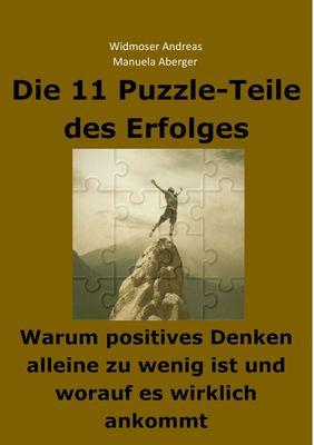 Die 11 Puzzle-Teile des Erfolges – Warum positives Denken alleine zu wenig ist und worauf es wirklich ankommt