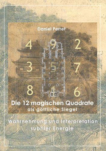 Die 12 magischen Quadrate als göttliche Siegel