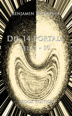 Die 14 Portale Teil 1-10 ebook Edition