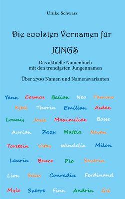 Die 2700 coolsten Vornamen für Jungs - Das aktuelle Namenbuch mit den trendigsten Jungennamen