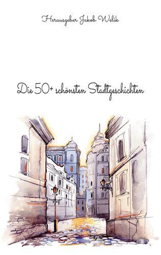 Die 50+ schönsten Stadtgeschichten